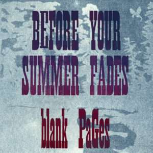 Blank Pages - Before Your Summer Fades